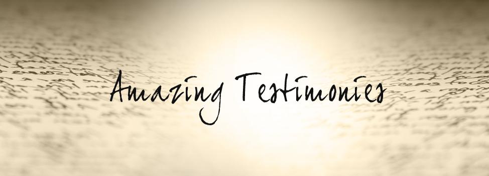 Amazing Testimonies