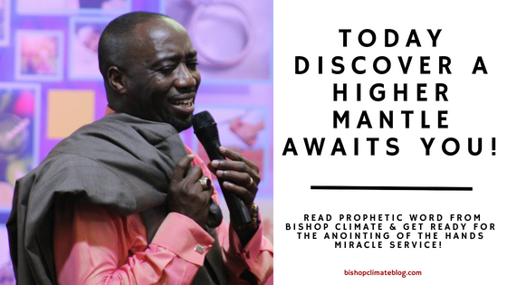 Today Discover A Higher Mantle Awaits You! | Bishop Climate Ministries